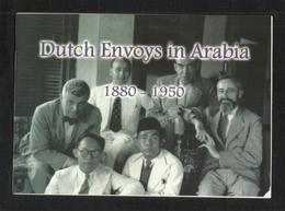 Saudi Arabia Related Dutch Envoys In Arabia 1880 - 1950 With Picture Book Size 21 X 15 Cm - Saudi Arabia