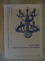 SEPULTURES, LIEUX De CULTE ET CROYANCES (Archéologie) - Archéologie