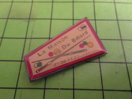 718c Pins Pin's / Rare & Belle Qualité THEME SPORTS / LA MAISON DU BILLARD BELLES QUEUES ET GROSSES BOULES - Billiards