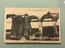 AMIENS. — Le Viaduc De Poix ( Ligne D' Amiens à Rouen ), Détruit Par Le Génie Français - Amiens