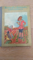 Recueil De Chansons Enfantines. Illustrations De Maurice Berty. Protin & Vuidar S.A. Liège - 1901-1940