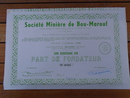 FRANCE - MINES - ALGERIE - MINIERE DE BOU MAROUF - 6 Eme PART DE FONDATEUR -  ALGER 1944 - Aandelen