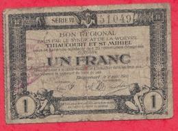 1 Franc Bon Régional Communes De Thiancourt Et St Mihiel   Dans L 'état N °19 - Bons & Nécessité
