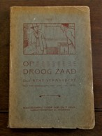 """Oud  Boek  1928  OP  DROOG  ZAAD   Door  RENE   VERMANDERE  DRUKK.  """" LUMEN '    TURNHOUT - Anciens"""