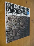 Centre Européen D'ARCHEOLOGIE Du Mont BEUVRAY - Archéologie