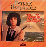 """Patrick Hernandez 33t. LP """"born To Be Alive"""" - Disco, Pop"""