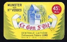 Ancienne étiquette Fromage Munster  Le Bon St Dié 45%mg  Fabriqué  Dans Les Vosges Fréderic Lung St Dié - Fromage
