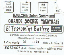 Haulchin, Salon Communal Ticket D'entrée Grande Soirée Théatrale El Testamint Batisse De C. Derycke (Novembre 2004) - Tickets D'entrée