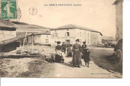 LOIRE  LA CROIX  TREVINGT  UNE VUE ANIMEE ECRITE - Frankrijk