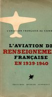 Guerre 39 45 : L'aviation De Renseignement Française En 1939 1940 Par Paquier - Guerre 1939-45