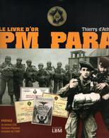 LE LIVRE D OR PM PARA PREPARATION PARACHUTISTE TAP BERET ROUGE PMP - Livres