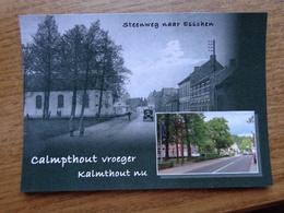 Calmpthout (Kalmthout) Vroeger En Nu / Steenweg Naar Esschen (geen Oude Kaarten, Onbeschreven) - Kalmthout