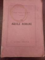 Libretto D'opera Le Aquile Romane Milano 1863/64 Pagine 50 Musica Di Chelard - Documentos Históricos