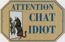 """"""" Attention CHAT Idiot """" Plaque Métal En Tole Marque /  Idénature - Plaques Publicitaires"""