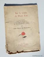 Sur La Tombe De Pierre Loti.  - Jean- Marie De FONTAUBERT  - 1925 -Dédicacé - Books, Magazines, Comics