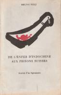 DE L ENFER INDOCHINE AUX PRISONS SUISSE JOURNAL  LEGIONNAIRE LEGION ETRANGERE - Libri