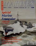 Marines Spécial Marine Française 1943-45 N° 2 Hors Série - Bateaux