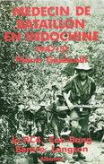 MEDECIN BATAILLON INDOCHINE 1947 1951 RC4 CAO-BANG BENTRE LANGSON SPAHIS MAROCAINS LEGION ETRANGERE - Livres