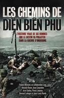 LES CHEMINS DE DIEN BIEN PHU HISTOIRE VRAIE DE SIX HOMMES GUERRE INDOCHINE - Livres