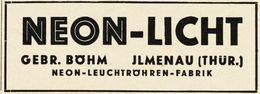 Original-Werbung/ Anzeige 1938 - NEON-LICHT / BÖHM - ILMENAU  - Ca. 90 X 30 Mm - Publicités