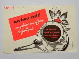 Buvard : Un BON CAFE, Un Plaisir Qui Efface La Fatigue - Café & Thé