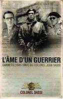 L AME D UN GUERRIER  CARNETS COLONEL JEAN SASSI 1941 1961 JEDBURGH FORCE 136 11e CHOC FORCES SPECIALES - 1939-45