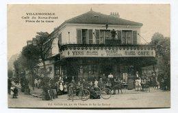 CPA  93 : VILLEMOMBLE  Café Animé   A  VOIR  !!!! - Villemomble
