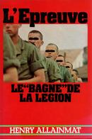 L EPREUVE LE BAGNE DE LA LEGION ETRANGERE DISCIPLINAIRE SECTION D EPREUVE - Livres