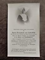 Doodsprentje  Soeur  Elisabeth  Van  CALOEN    Fille Du BARON  Albert  Van  CALOEN   Née à LOPPEM 1880   ( ADEL ) - Décès