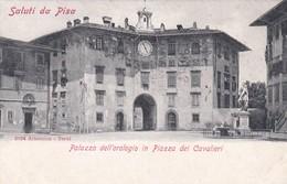 CARTOLINA - POSTCARD - PISA - SALUTI DA PISA - PALAZZO DELL' OROLOGIO IN PIAZZA DEI CAVALIERI - Pisa