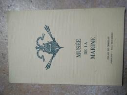 Musée De La Marine - PALAIS DE CHAILLOT PARIS - 1970 - 90 Pages - Libros