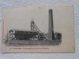 Cpa Charleroi Charbonnage Waterloo - Charleroi