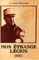MON ETRANGE LEGION RECIT LEGIONNAIRE PLONGEUR PARACHUTISTE MONITEUR COMMANDO - Livres