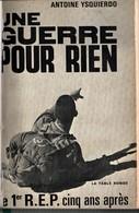 UNE GUERRE POUR RIEN LE 1er REP 5 ANS APRES RECIT OFFICIER LEGION ETRANGERE ALGERIE YSQUIERDO - Livres