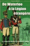 DE WATERLOO A LA LEGION ETRANGERE SINGULIER DESTIN DES COLONELS STOFFEL - Libri