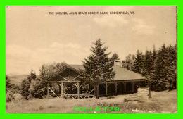 BROOKFIELD, VT - THE SHELTER, ALLIS STATE FOREST PARK - PUB. BY GRANT'S DRUG STORE - - Etats-Unis