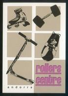 Andorra. *Rollers Centre* Nueva. - Skateboard