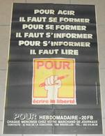 Pour Agir Il Faut Se Former Pour Se Former Il Faut S'Informer Pour S'Informer Il Faut Lire Pour - Affiches