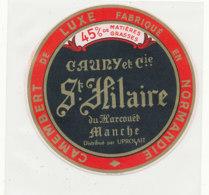 T 477 -/ ETIQUETTE DE FROMAGE  CAMEMBERT   CAUNY ET Cie ST HILAIRE DU HARCOUET (MANCHE) - Formaggio
