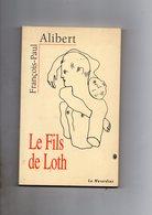 François-Paul Alibert. Le Fils De Loth - Poésie