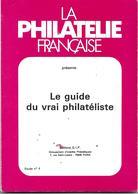Le Guide Du Vrai Philatéliste éditions GIP La Philatélie Française 1982 – Format 150 X 210 - 128 Pages – état Quasi Neuf - Manuales