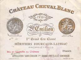 ETIQUETTE De VIN Château CHEVAL BLANC SAINT-EMILION 1961 Héritiers Fourcaud-Laussac 1er Grand Cru ETAT= Voir Description - Bordeaux