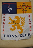 Rare Fanion Lion's Club Enghien-Montmorency - Organizations