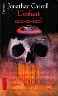 Pocket Terreur 9224 - CARROLL, Jonathan - L'Enfant Arc-en-ciel (BE) - Presses Pocket