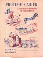 PROTEGE CAHIER ANCIEN.LES METIERS D'AUTREFOIS ET D'AUJOURD'HUI.LE LABOUREUR - Protège-cahiers