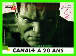 ADVERTISING, PUBLICITÉ - CANAL+ A 20ANS - HULK - CART'COM - - Publicité