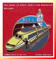 """SUPER PIN'S TGV PARIS-LYON-MARSEILLE : Version TGV JAUNE """"LA POSTE"""" Signé BALLARD En ZAMAC Doré à L'Or Fin, 3X2,5cm - TGV"""