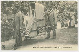1027 - ALLIER - BOURBON L'ARCHAMBAULT - Chaise à Porteur - Bourbon L'Archambault