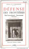 DEFENSE DES FRONTIERES HAUT COMMANDEMENT  GOUVERNEMENT FRANCAIS 1919 1939 GENERAL TOURNOUX  LIGNE MAGINOT - 1939-45