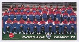 FOOTBALL / SOCCER / FUTBOL / CALCIO - YUGOSLAVIA NATIONAL TEAM, FRANCE 98 - Calcio